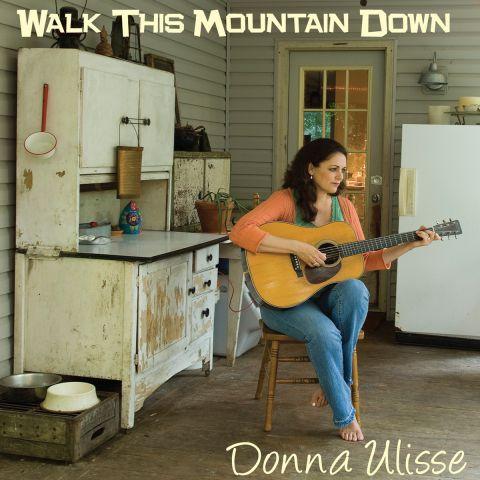 Donna Ulisse - Walk This Mountain Down